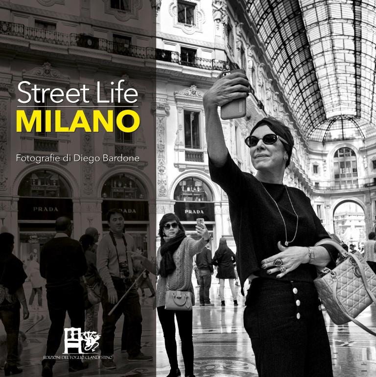 Street Life Milano, Diego Bardone, EDIZIONI DEL FOGLIO CLANDESTINO