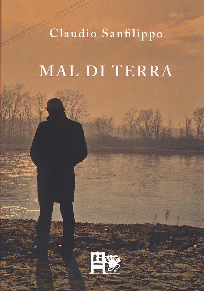 Claudio Sanfilippo - MAL DI TERRA - EDIZIONI DEL FOGLIO CLANDESTINO