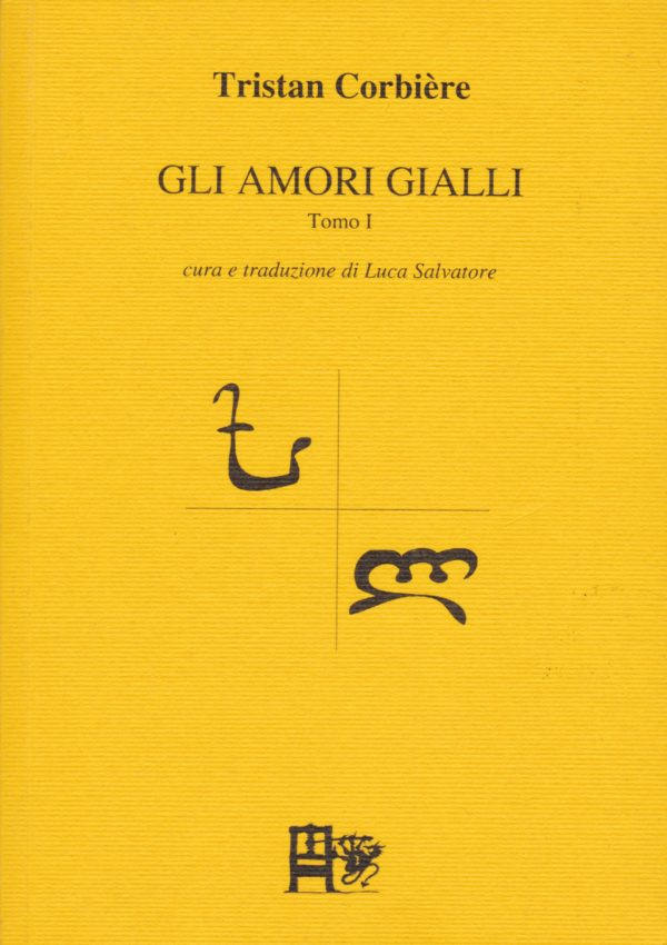 GLI AMORI GIALLI - Tristan Corbiere - EDIZIONI DEL FOGLIO CLANDESTINO