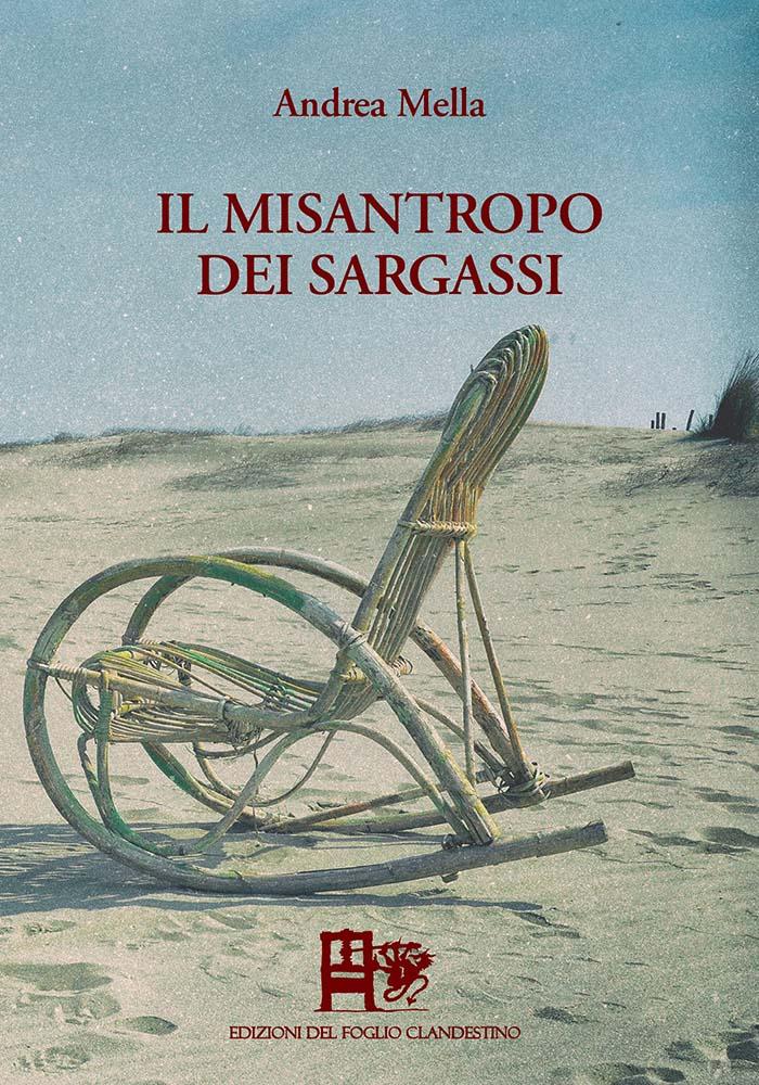 IL MISANTROPO DEI SARGASSI - Andrea Mella - EDIZIONI DEL FOGLIO CLANDESTINO