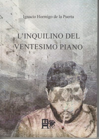 L'INQUILINO DEL VENTESIMO PIANO - Ignacio Hormigo de la Puerta - EDIZIONI DEL FOGLIO CLANDESTINO