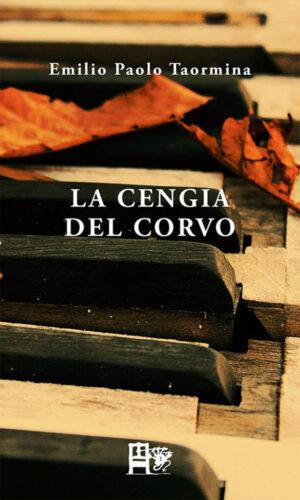 LA CENGIA DEL CERVO - Emilio Paolo Taormina - EDIZIONI DEL FOGLIO CLANDESTINO