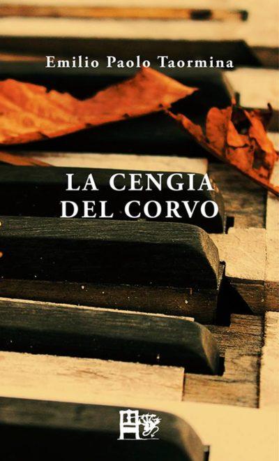 LA CENGIA DEL CORVO - Emilio Paolo Taormina - EDIZIONI DEL FOGLIO CLANDESTINO