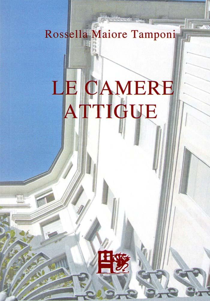 LE CAMERE ATTIGUE - Maria Rossella Tamponi - EDIZIONI DEL FOGLIO CLANDESTINO