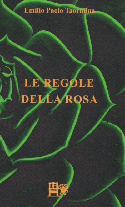 LE REGOLE DELLA ROSA - Emilio Paolo Taormina - EDIZIONI DEL FOGLIO CLANDESTINO