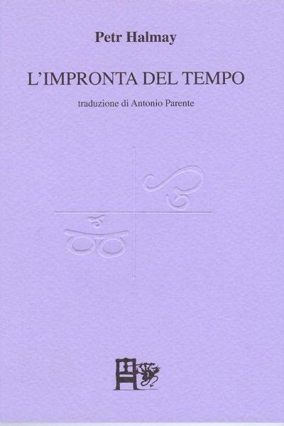L'IMPRONTA DEL TEMPO - Petr Halmay - EDIZIONI DEL FOGLIO CLANDESTINO