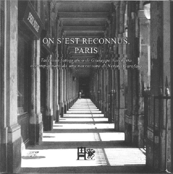 ON S'EST RECONNUS, PARIS seconda edizione - Giuseppe Varchetta - EDIZIONI DEL FOGLIO CLANDESTINO