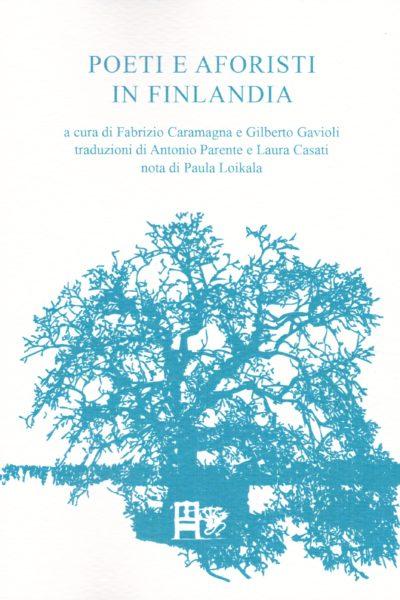 POETI E AFORISTI IN FINLANDIA - F. Caramagna e G. Gavioli - EDIZIONI DEL FOGLIO CLANDESTINO