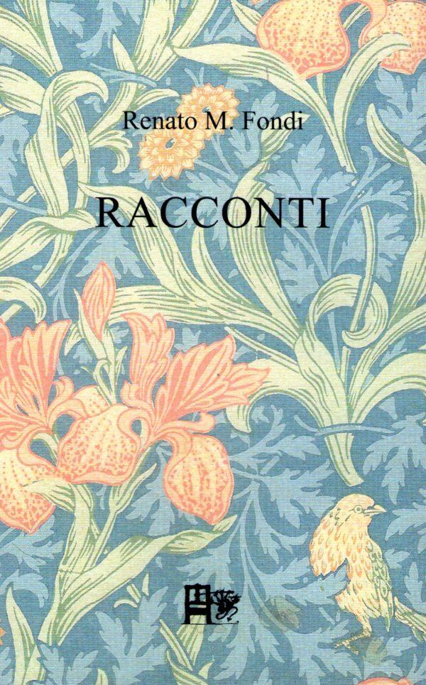 RACCONTI - Renato M. Fondi - EDIZIONI DEL FOGLIO CLANDESTINO