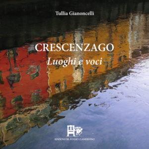 CRESCENZAGO LUOGHI E VOCI, Tullia Gianoncelli, EDIZIONI DEL FOGLIO CLANDESTINO