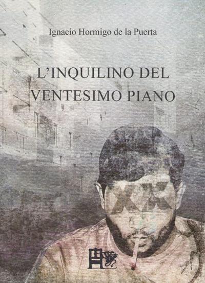 L'INQUILINO DEL VENTESIMO PIANO DE LA PUERTA EDIZIONI DEL FOGLIO CLANDESTINO